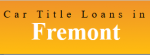 Car Title Loans Fremont